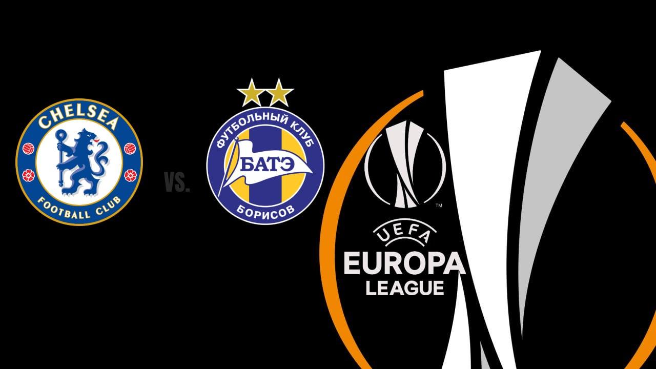 Europa League Chelsea vs BATE